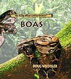 Boas (Really Wild Life of Snakes) by Doug…