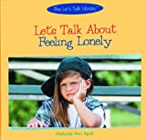 Apel, Melanie Ann: Let&#39;s Talk About Feeling Lonely