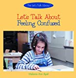 Apel, Melanie Ann: Let&#39;s Talk About Feeling Confused