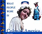 What People Wore in Colonial America…