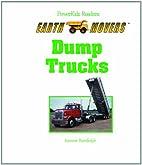 Dump Trucks (PowerKids Readers: Earth…