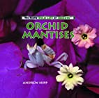 Orchid Mantises (The Really Wild Life of…