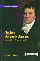 John Jacob Astor and the Fur Trade (Reading…