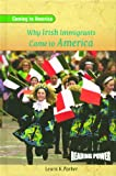 Parker, Lewis K.: Why Irish Immigrants Came to America (Reading Power: Coming to America)
