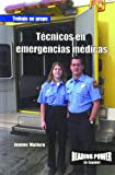 Rosen Publishing Group: Tecnicos En Emergencias Medicas/Emt