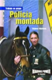 Rosen Publishing Group: Policia Montada/Mounted Police