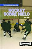 Rosen Publishing Group: Hockey Sobre Hielo/Ice Hockey
