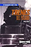 Rosen Publishing Group: Trenes Del Pasado