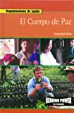 Rosen Publishing Group: El Cuerpo De Paz/the Peace Corps