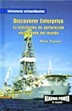 Rosen Publishing Group: Discoverer Enterprise: LA Plataforma De Perforacion Mas Grande Del Mundo