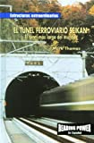 Rosen Publishing Group: El Tunel Ferroviario Seikan/the Seikan Railroad Tunnel: El Tunel Mas Largo Del Mundo