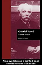 Gabriel Faure: A Guide to Research (Composer…
