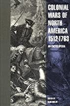 Colonial Wars of North America, 1512-1763:…