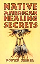 Native American healing secrets by Porter…