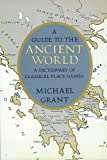 Grant, Michael: A Guide to the Ancient World: A Dictionary of Classical Place Names
