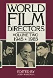 Wakeman, John: World Film Directors 1945-1985