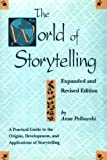 Pellowski, Anne: The World of Storytelling