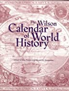 The Wilson Calendar of World History by S.…