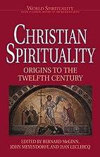 Christian Spirituality: Origins to the…