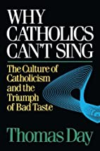 Why Catholics Can't Sing: The Culture of…