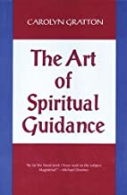The Art of Spiritual Guidance by Carolyn…