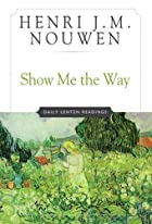 Show Me The Way: Readings for Each Day of…