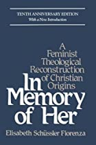 In Memory of Her: A Feminist Theological&hellip;