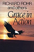 Grace In Action by Richard Rohr