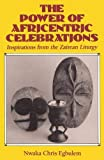 Egbulem, Nwaka Chris: The Power of Africentric Celebrations: Inspirations from the Zairean Liturgy