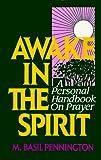 Pennington, M.Basil: Awake In The Spirit