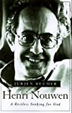 Jurjen J. Beumer: Henri Nouwen: A Restless Seeking for God