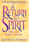 Return To Spirit: After the Mythic Church by…
