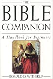 Witherup, Ronald D.: The Bible Companion : A Handbook for Beginners