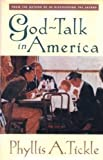 Tickle, Phyllis A.: God Talk in America