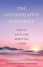 The Contemplative Experience: Erotic Love…