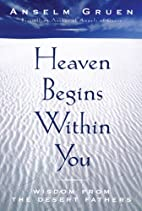 Heaven Begins Within You by Anselm Gruen