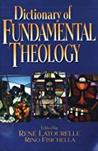 Dictionary of Fundamental Theology by Rene…