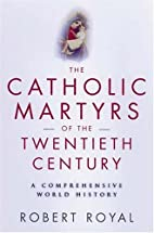 Catholic Martyrs of the Twentieth Century :…