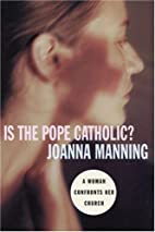 Is the Pope Catholic?: A Woman Confronts Her…