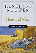Here and Now: Living in the Spirit by Henri…