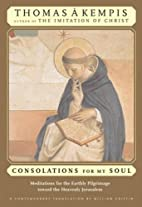 Consolations For My Soul by Thomas à Kempis