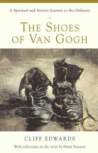 the-shoes-of-van-gogh-a-spiritual-and-artistic-journey-to-the-ordinary