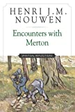 Nouwen, Henri: Encounters With Merton: Spirtual Reflections