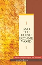 And the Flesh Became Word: Reflections…