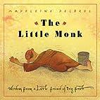 The Little Monk: Wisdom from a Little Friend…
