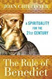Chittister, Joan: The Rule of Benedict: A Spirituality for the 21st Century (Spiritual Legacy Series)