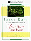 Rupp, Joyce: Dear Heart Come Home