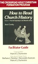 How to Read Church History: From the…