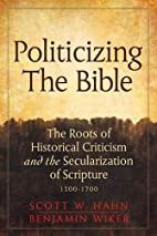 Politicizing the bible : the roots of…