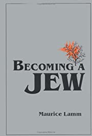 Becoming a Jew by Maurice Lamm
